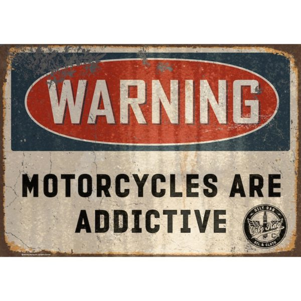 Oily Rag Alloy Sign - Motorcycles are Addictive